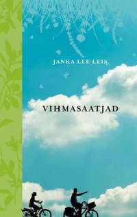 Leis, Janka Lee  - Vihmasaatjad