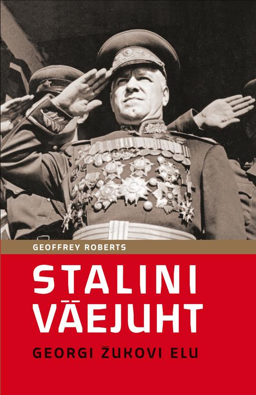 Geoffrey Roberts Stalini väejuht: Georgi Žukovi elu georgi georgi bibliotheca psychiatrica zur problematik d er multiplen sklerose