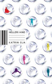 Oja, Katrin  - Helleri hind