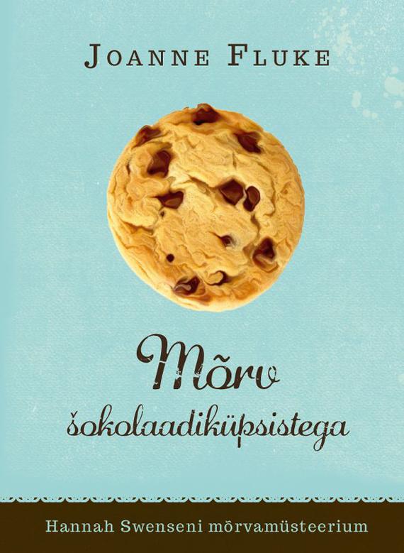 Joanne Fluke Mõrv šokolaadiküpsistega joanne fluke s lake eden cookbook