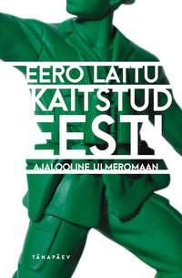 Lattu, Eero  - Kaitstud Eesti