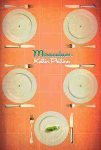 Priilinn, Ketlin  - Miraculum