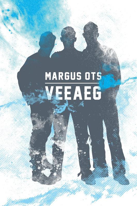 Margus Ots Veeaeg ISBN: 9789949277704 priit uring kolm eemalduvat kinga