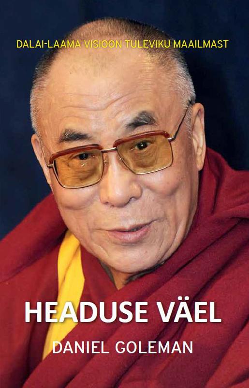 Headuse vael: Dalai-laama visioon tuleviku maailmast