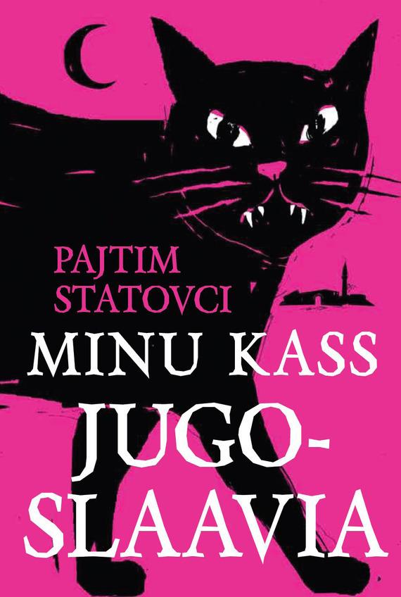 Pajtim Statovci Minu kass Jugoslaavia gerald durrell minu pere ja muud loomad