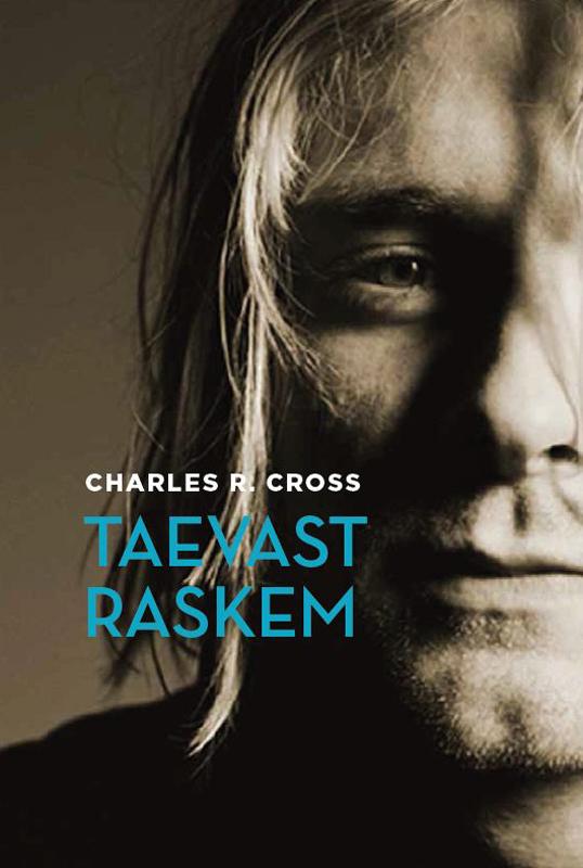 Taevast raskem: Kurt Cobaini elulugu