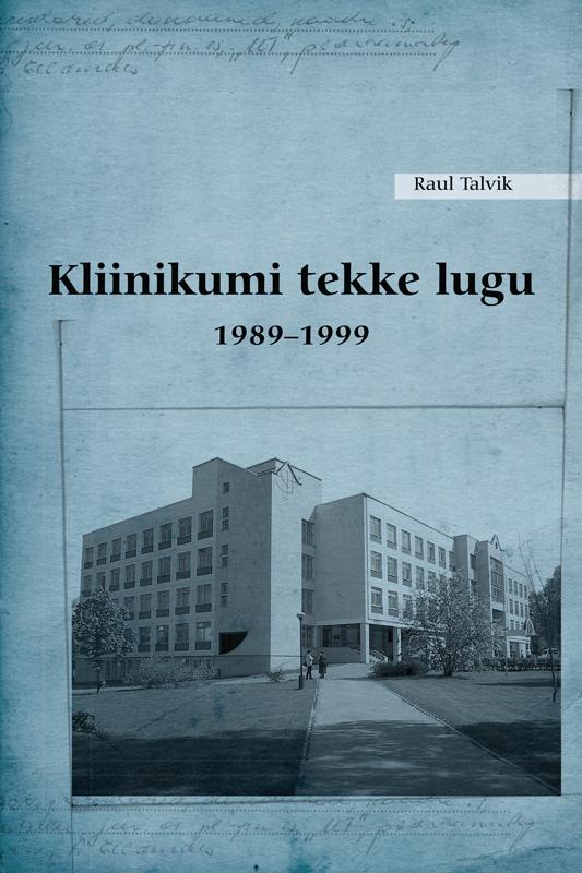 Raul Talvik Kliinikumi tekke lugu 1989–1999 цены онлайн