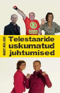 Margit Mikk-Sokk - Telestaaride uskumatud juhtumised