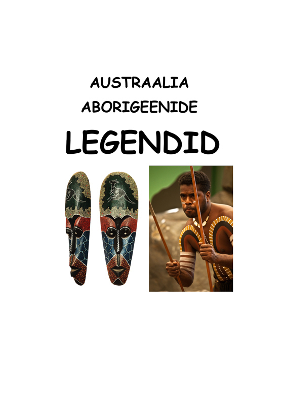 Koostanud Varje Varmis Austraalia aborigeenide legendid koostanud vidrik ormusson abiks lugejale