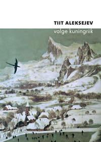 Aleksejev, Tiit  - Valge kuningriik