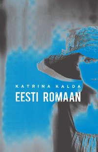 Kalda, Katrina  - Eesti romaan