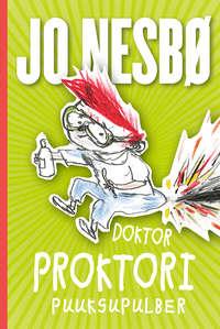 - Doktor Proktori puuksupulber