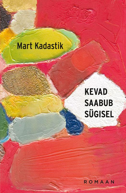 Обложка книги Kevad saabub s?gisel, автор Kadastik, Mart