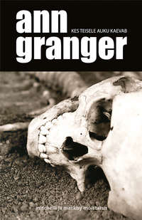 Granger, Ann  - Kes teisele auku kaevab