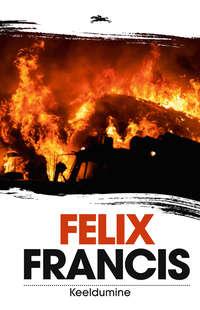 Francis, Felix  - Keeldumine
