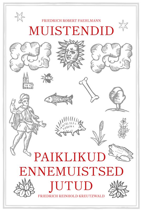 9789985331200 - Friedrich Reinhold Kreutzwald: Paiklikud ennemuistsed jutud. Muistendid - Raamat