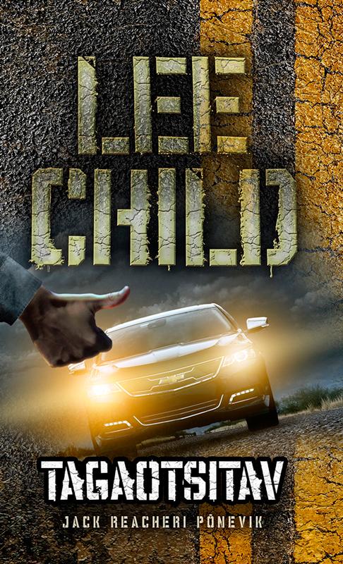 Ли Чайлд Tagaotsitav child l make me a jack reacher novel