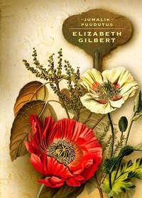 Gilbert, Elizabeth  - Jumalik puudutus