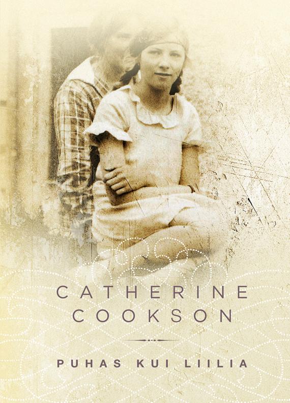 Catherine Cookson Puhas kui liilia cookson catherine kate hannigan