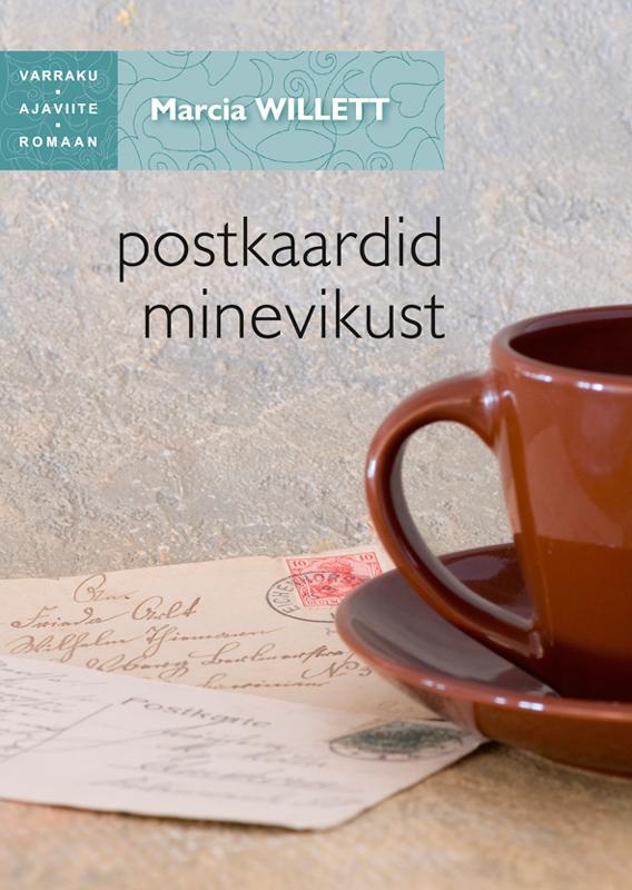 Marcia Willett Postkaardid minevikust. Sari Varraku ajaviitreomaan цена