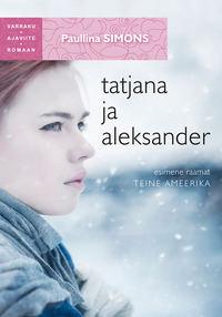 Paullina Simons - Tatjana ja Aleksander. Esimene raamat. Teine Ameerika. Sari Varraku ajaviiteromaan