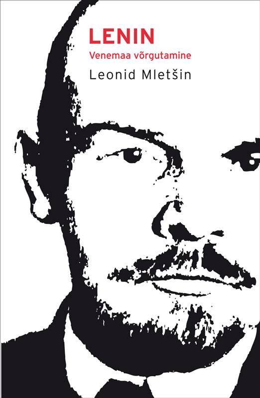 Lenin. Venemaa võrgutamine