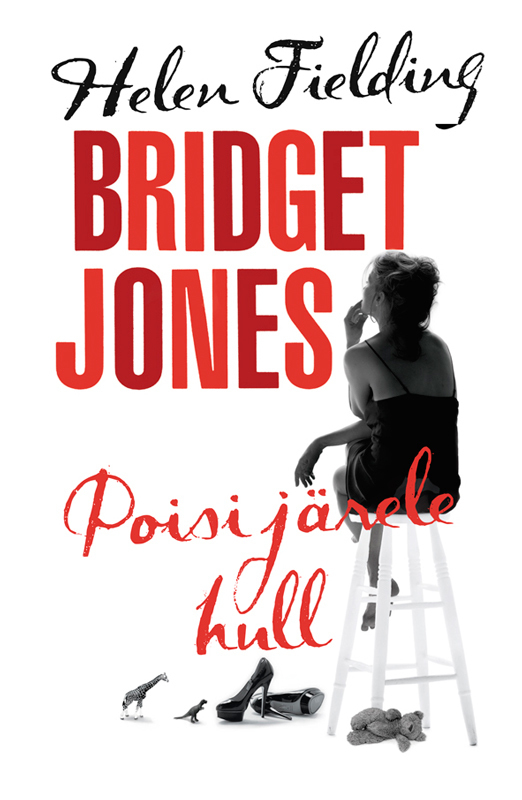 Helen Fielding Bridget Jones: poisi järele hull fielding h bridget jones omnibus