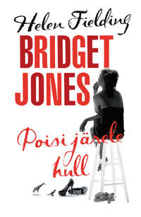 Fielding, Helen  - Bridget Jones: poisi j?rele hull