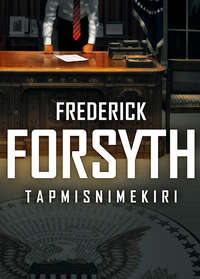 Forsyth, Frederick  - Tapmisnimekiri