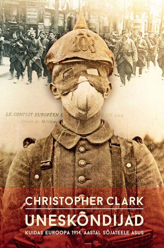 Christopher Clark Uneskõndijad: kuidas Euroopa 1914. aastal sõtta läks люстра подвесная favourite nano 1522 6p