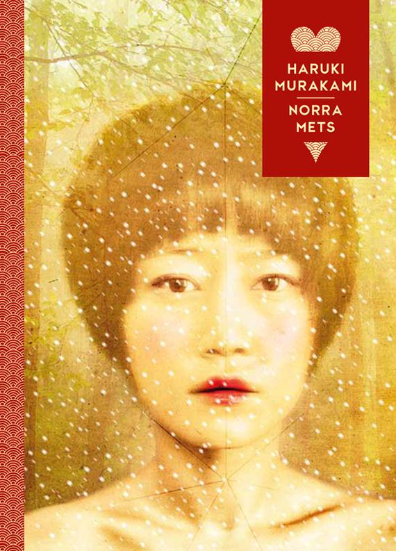 Харуки Мураками Norra mets haruki murakami värvitu tazaki tsukuru ja tema palverännaku aastad