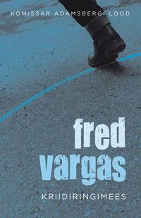 Fred Vargas - Kriidiringimees