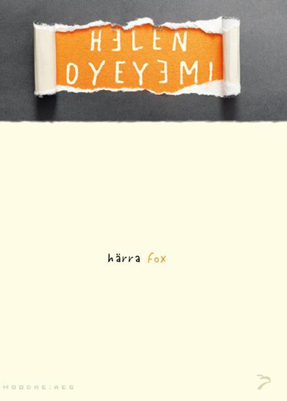 Helen Oyeyemi Härra Fox. Sari «Moodne aeg» tommi kinnunen nelja tee rist sari moodne aeg