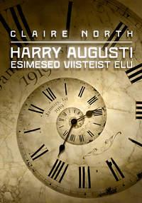 North, Claire  - Harry Augusti esimesed viisteist elu