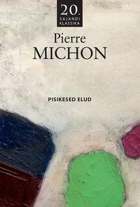 Michon, Pierre  - Pisikesed elud