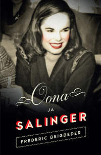 Beigbeder, Fr?d?ric  - Oona ja Salinger