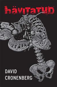 Cronenberg, David  - H?vitatud