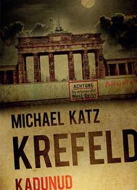 Krefeld, Michael Katz  - Kadunud