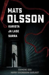 Olsson, Mats  - Karista ja lase surra