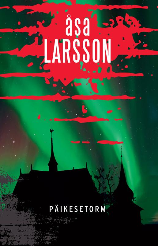 Åsa Larsson Päikesetorm åsa larsson katkuhaldjas pax 7 raamat