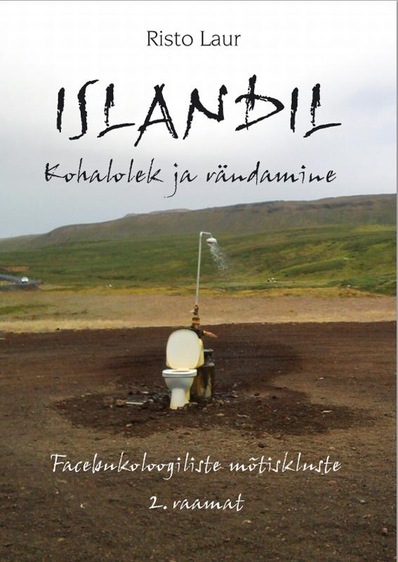 Risto Laur Islandil. Kohalolek ja rändamine märt laur appassionata