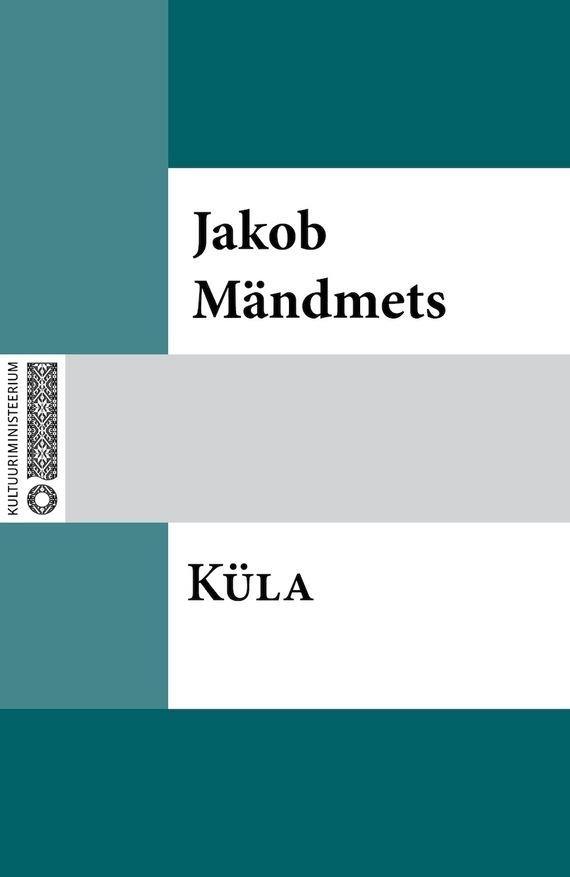 Jakob Mändmets Küla jakob mändmets needmine