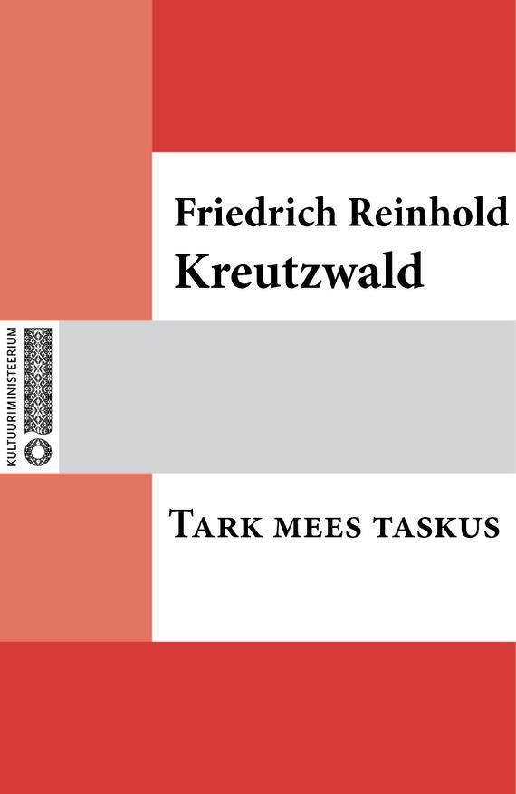 Friedrich Reinhold Kreutzwald Tark mees taskus rahvaluule roheline mees