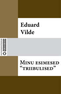 Eduard Vilde - Minu esimesed «triibulised»