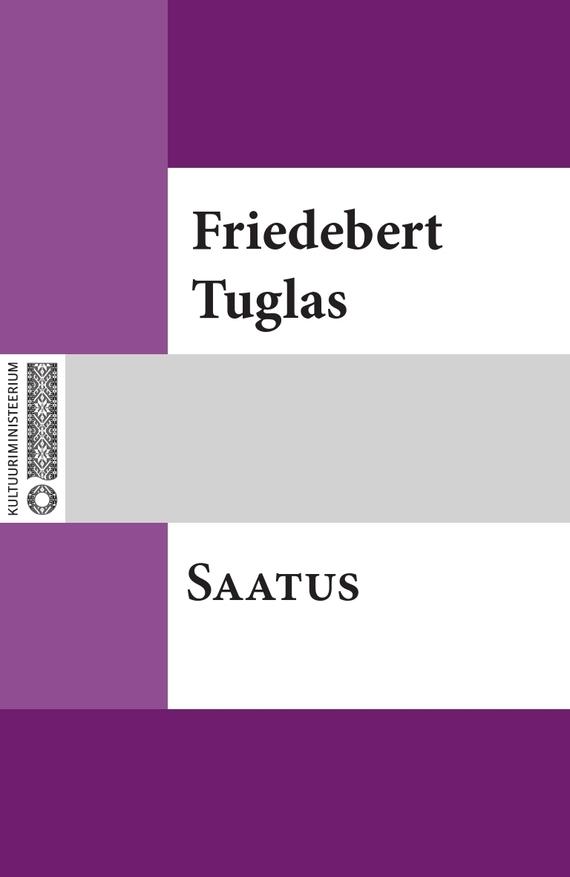 Friedebert Tuglas Saatus ISBN: 9789949530588 michael newton hinge saatus