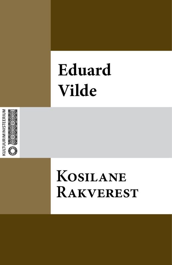 Eduard Vilde Kosilane Rakverest ISBN: 9789949930920 taimi uuesoo horoskoop 2015 saatuslik aasta