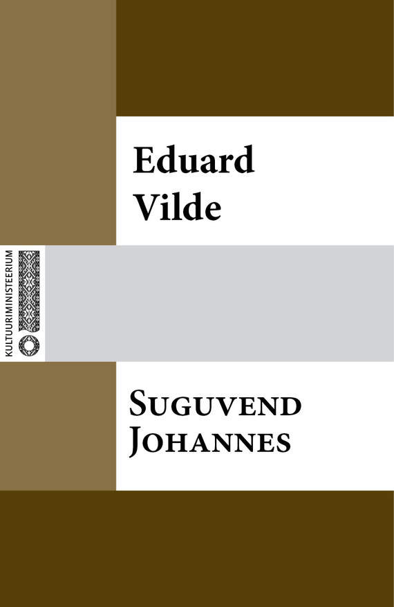 Eduard Vilde Suguvend Johannes ISBN: 9789949930944 taimi uuesoo horoskoop 2015 saatuslik aasta