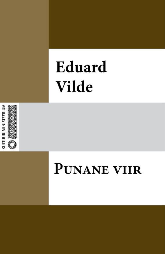 Eduard Vilde Punane viir eduard vilde liha
