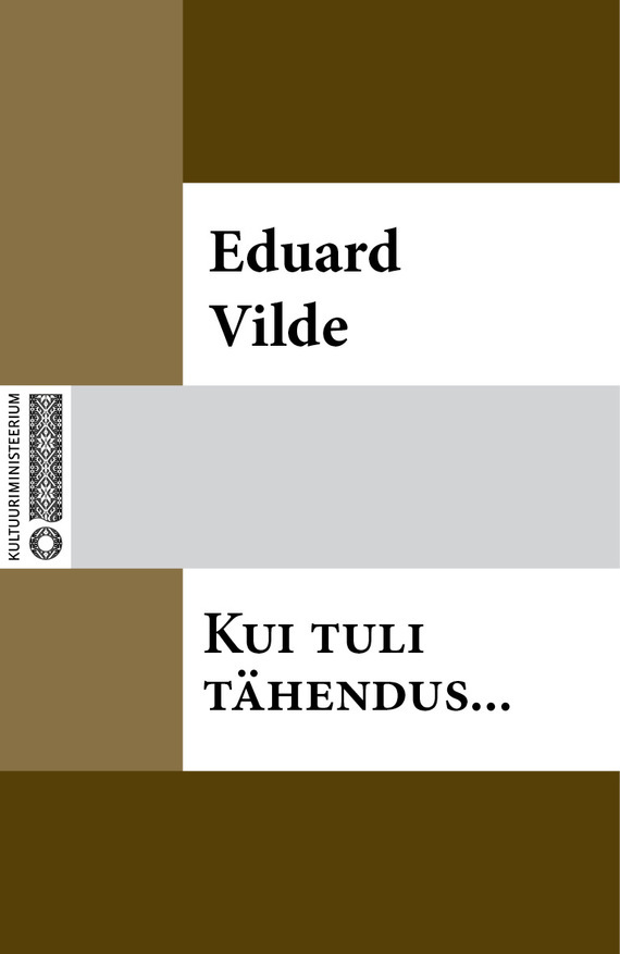 Eduard Vilde Kui tuli tähendus… eduard vilde jumala tahe