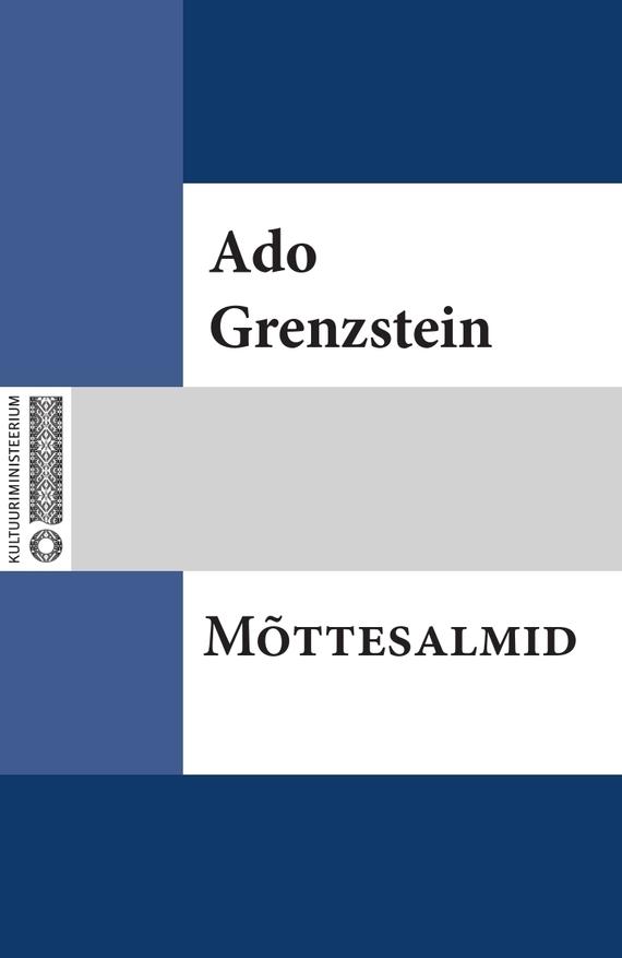 Ado Grenzstein Mõttesalmid ISBN: 9789949530618 ado reinvald ado reinvald i laulud